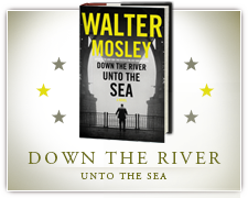Walter Mosley: Down the River Unto the Sea