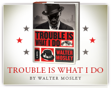 Walter Mosley: Trouble Is What I Do