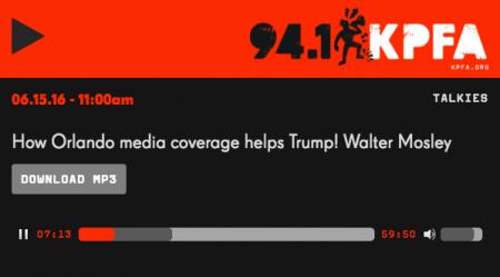 How Orlando media coverage helps Trump! Walter Mosley